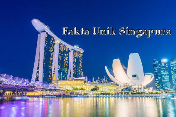 Fakta Menarik Tentang Negara Singapura